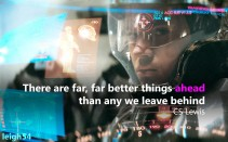 Quote by CS Lewis. There are far, far better things ahead than any we leave behind. Image of a future pilot surrounded by heads-up displays