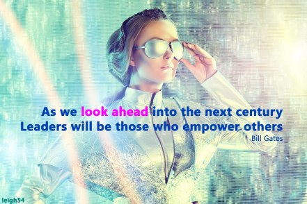Quote by Bill Gates. As we look ahead into the next century leaders will be those who empower others. Futuristic image of a female pilot adjusting her mirror reflecting sunglasses.
